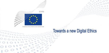EDPS – Towards a new Digital Ethics